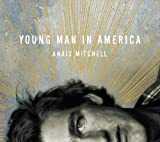 Anais Mitchell Young Man in America