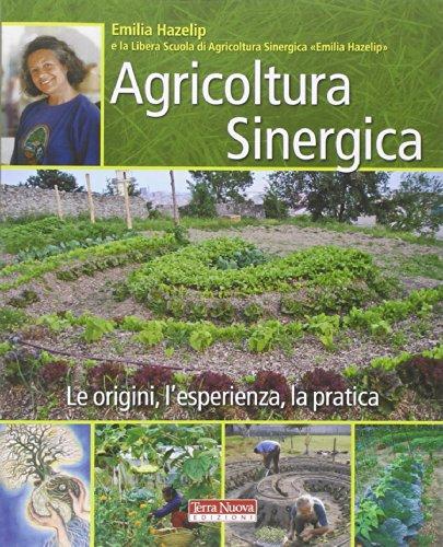 Agricoltura sinergica Le origini l'esperienza la pratica PDF