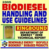 echange, troc Department of Energy - 2008 Biodiesel Fuel Handling and Use Guidelines for Users, Blenders, Distributors - Quality Specifications, Benefits and Drawba