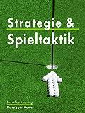 Clever Golfen: Strategie & Taktik: Golf Tipps & Tricks f�r ein gutes Course Management