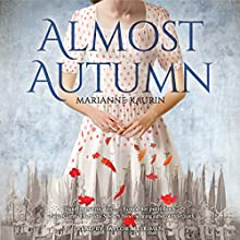 Almost Autumn Audiobook by Marianne Kaurin Narrated by Taylor Meskimen