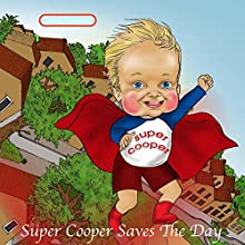 Super Cooper Saves The Day (       UNABRIDGED) by Maria Timonina Narrated by Sarah Waldrop