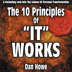 The 10 Principals of It Works: A Look into the Science of Personal Transformation Audiobook