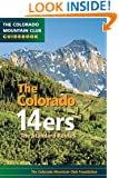 Colorado 14ers: The Standard Routes (Colorado Mountain Club Guidebooks)
