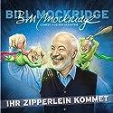 Ihr Zipperlein kommet Hörspiel von Bill Mockridge Gesprochen von: Bill Mockridge