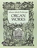 img - for Organ Works (Dover Music for Organ) by Froberger, Johann Jakob (2012) Paperback book / textbook / text book