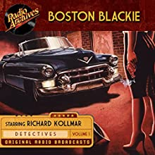 Boston Blackie, Volume 1 Radio/TV Program by Jack Boyle Narrated by  full cast