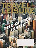 Travel + Leisure September 2016 The Cities Issue
