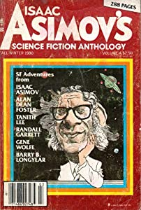 Isaac Asimov's Science Fiction Anthology Fall-Winter 1980, Vol. 4 by Isaac Asimov, Tanith Lee, Ted Reynolds and Randall Garrett