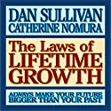Laws of Lifetime Growth Audiobook by Dan Sullivan, C. Nomura Narrated by Jonathan Marosz