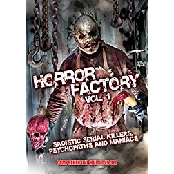 Horror Factory Vol. 1: Sadistic Killers Psycopaths