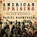 American Uprising: The Untold Story of America's Largest Slave Revolt (       UNABRIDGED) by Daniel Rasmussen Narrated by David Drummond