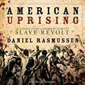 American Uprising: The Untold Story of America's Largest Slave Revolt | [Daniel Rasmussen]