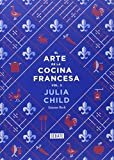 Image of El arte de la cocina francesa / The art of French cooking (Spanish Edition)