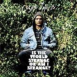 Is The World Strange Or Am I Strange? (Deluxe)