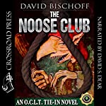 The Noose Club: A Novel of the O.C.L.T. | David Bischoff
