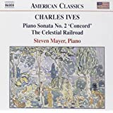 Ives: Piano Sonata No. 2 Concord / Varied Air and Variations / The Celestial Railroad / Transcriptions from Emerson, No. 1