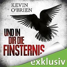 Und in dir die Finsternis Hörbuch von Kevin O'Brien Gesprochen von: Nils Nelleßen