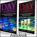 Day Trading: 2 Books in 1: The Best Techniques to Multiply Your Cashflow + the Advanced Guide That Will Make You the King of Day Traders Audiobook by Samuel Rees Narrated by Ralph L. Rati