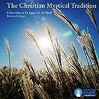 The Christian Mystical Tradition Vortrag von Fr. Harvey D. Egan S.J.D.Theol. Gesprochen von: Fr. Harvey D. Egan S.J.D.Theol.