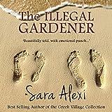 The Illegal Gardener: The Greek Village Series, Volume 1