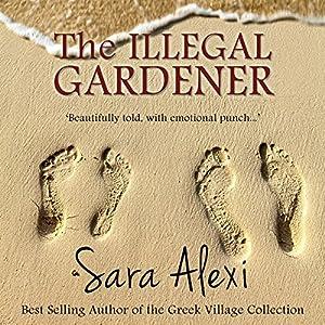 The Illegal Gardener Hörbuch