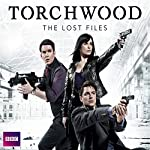 Torchwood: The Lost Files, Complete Series | James Goss,Ryan Scott,Rupert Laight,Kai Owens