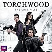 Torchwood: The Lost Files, Complete Series | [James Goss, Ryan Scott, Rupert Laight, Kai Owens]