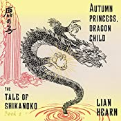 Autumn Princess, Dragon Child: The Tale of the Shikanoko, Book 2 | Lian Hearn