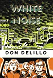 White Noise: (Classics Deluxe Edition) (Penguin Classics Deluxe Editio)