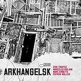 Arkhangelsk by Erik Truffaz