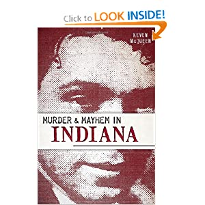 Murder and Mayhem in Indiana (Murder and Mayhem) by Keven McQueen