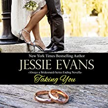 Taking You: Always a Bridesmaid, Book 5 (       UNABRIDGED) by Jessie Evans Narrated by Piper Goodeve