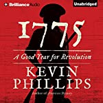 1775: A Good Year for Revolution   Kevin Phillips