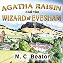 Agatha Raisin and the Wizard of Evesham: Agatha Raisin, Book 8 Audiobook by M. C. Beaton Narrated by Penelope Keith