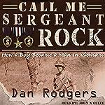 Call Me Sergeant Rock | Dan Rodgers
