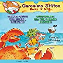 Geronimo Stilton #17: Watch Your Whiskers, Stilton! and Geronimo Stilton #18: Shipwreck on Pirates Island (       UNABRIDGED) by Geronimo Stilton Narrated by Bill Lobley