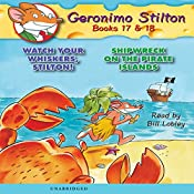 Geronimo Stilton #17: Watch Your Whiskers, Stilton! and Geronimo Stilton #18: Shipwreck on Pirates Island | Geronimo Stilton