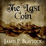 The Last Coin | James P. Blaylock