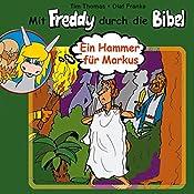 Ein Hammer für Markus (Mit Freddy durch die Bibel 7) | Olaf Franke, Tim Thomas