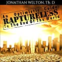 Raptureless: An Optimistic Guide to the End of the World (       UNABRIDGED) by Jonathan Welton Narrated by Jonathan Welton