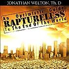 Raptureless: An Optimistic Guide to the End of the World Hörbuch von Jonathan Welton Gesprochen von: Jonathan Welton