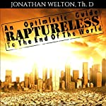 Raptureless: An Optimistic Guide to the End of the World | Jonathan Welton