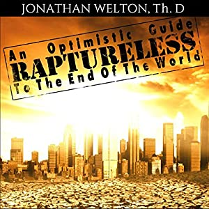 Raptureless: An Optimistic Guide to the End of the World Hörbuch