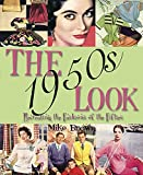 The 1950s Look: Recreating the Fashions of the Fifties