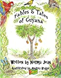 Fables & Tales of Guyana, Volume 1