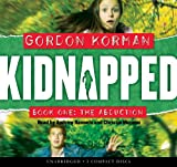 Kidnapped #1: The Abduction - Audio Library Edition (0439898471) by Korman, Gordon