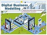 Image de Digital Business Modelling: Digitale Geschäftsmodelle entwickeln und strategisch veranker