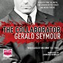 The Collaborator (       UNABRIDGED) by Gerald Seymour Narrated by Laurence Kennedy