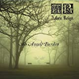 Angels Burden by Reign, Ashen (2011-07-05)